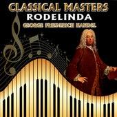 Georg Friederich Handel: Classical Masters. Rodelinda by Orquesta Lírica Bellaterra