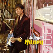 Play & Download Blue Hour by Gregor Hilden | Napster