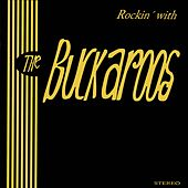 Play & Download Rockin' with The Buckaroos by The Buckaroos | Napster