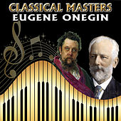 Play & Download Classical Masters. Eugene Onegin by Orquesta Lírica Bellaterra | Napster