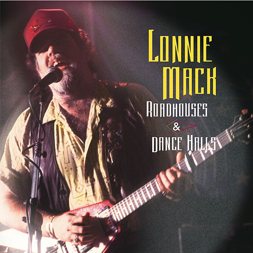 Play & Download Roadhouses And Dance Halls by Lonnie Mack | Napster