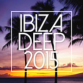 Ibiza Deep 2015 by Various Artists