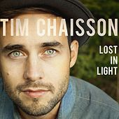 Play & Download Lost in Light by Tim Chaisson | Napster