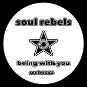 Play & Download Being With You by Soul Rebels | Napster