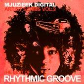 Play & Download Mjuzieek Artist Series, Vol. 2: The Best Of Rhythmic Groove - EP by Various Artists | Napster