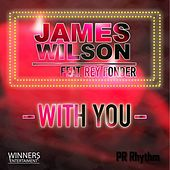 Play & Download With You (feat. Rey Fonder) by James Wilson | Napster