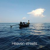 Play & Download Heaven Streets by Bourne | Napster