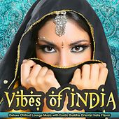 Vibes of India (Deluxe Chillout Lounge Music with Exotic Buddha Oriental India Flavor) by Various Artists