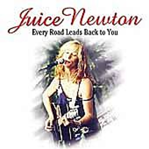 Play & Download Every Road Leads Back To You by Juice Newton | Napster