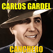 Play & Download Canchero by Carlos Gardel | Napster