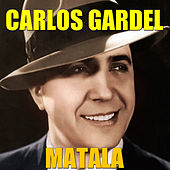 Play & Download Matala by Carlos Gardel | Napster