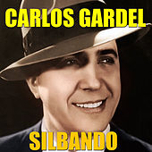 Play & Download Silbando by Carlos Gardel | Napster