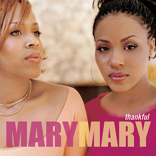 Thankful by Mary Mary