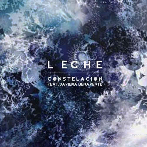 Play & Download Constelacion feat. Javiera Benavente by Leche | Napster