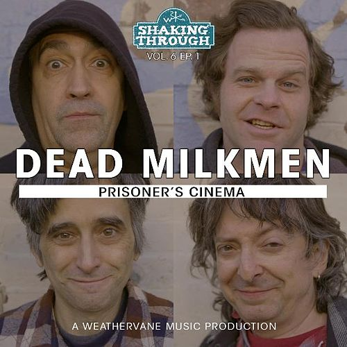 Play & Download Prisoner's Cinema by The Dead Milkmen | Napster