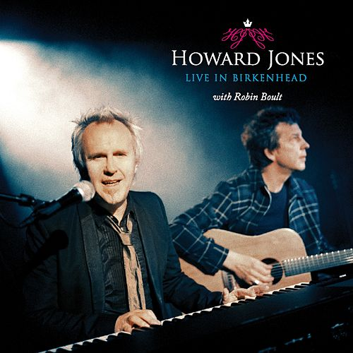 Live In Birkenhead by Howard Jones