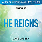 He Reigns/I Could Sing of Your Love Forever by Dave Lubben