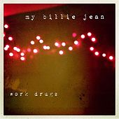 Play & Download My Billie Jean by Work Drugs | Napster