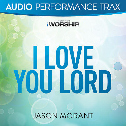 Play & Download I Love You Lord by Jason Morant | Napster