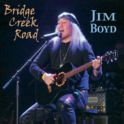 Play & Download Bridge Creek Road by Jim Boyd | Napster