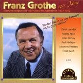 Play & Download In der Nacht ist der Mensch nicht gern alleine - Franz Grothe, 100 Jahre (Komponistenportrait in historischen Aufnahmen 1929-1953) by Various Artists | Napster