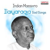 Play & Download Indian Maestro: Ilaiyaraaja Sad Songs by Various Artists | Napster