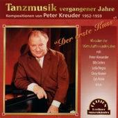 Play & Download Der erste Kuss - Tanzmusik vergangener Jahre (Kompositionen von Peter Kreuder 1952-1959) by Various Artists | Napster