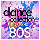 Play & Download Dance Collection - The Remixes : 80S by Various Artists | Napster