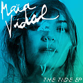 Play & Download The Tide EP by Maia Vidal | Napster