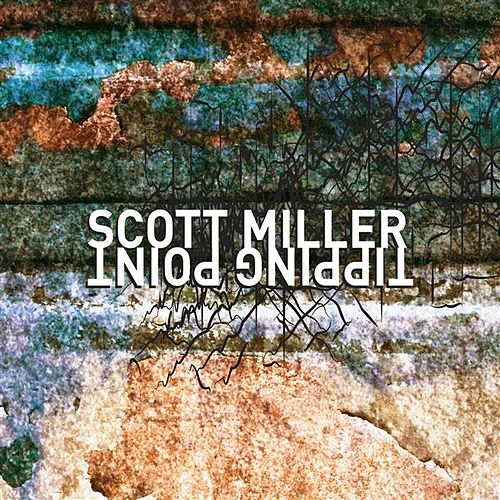 Play & Download Scott Miller: Tipping Point by Zeitgeist | Napster
