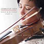 Play & Download Bach & Beyond, Pt. 2 by Jennifer Koh | Napster