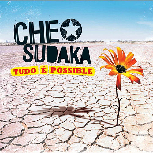 Play & Download Tudo e possible by Che Sudaka | Napster