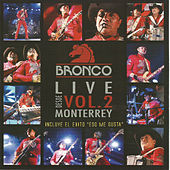 Live Desde Monterrey Vol.2 by Bronco