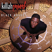 Play & Download Black August (Digitally Remastered) by Killah Priest | Napster