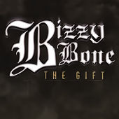 The Gift (Digitally Remastered) by Bizzy Bone