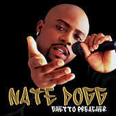 Play & Download Ghetto Preacher (Digitally Remastered) by Nate Dogg | Napster