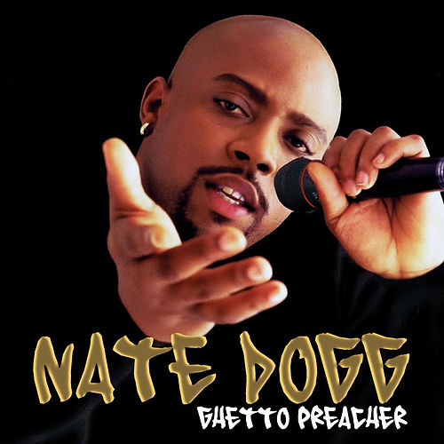 Ghetto Preacher (Digitally Remastered) by Nate Dogg