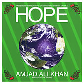 Hope - Eastern Interpretations of Christmas Hymns & Carols (Digitally Remastered) by Amjad Ali Khan