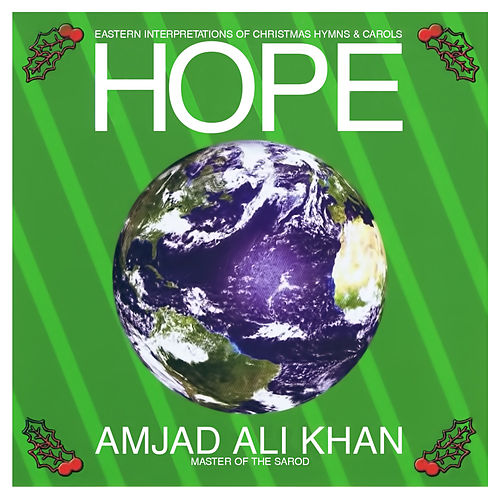 Play & Download Hope - Eastern Interpretations of Christmas Hymns & Carols (Digitally Remastered) by Amjad Ali Khan | Napster