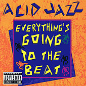 Play & Download Acid Jazz: Everything's Going to the Beat (Digitally Remastered) by Various Artists | Napster