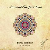 Play & Download Ancient Inspiration by David Hoffman | Napster