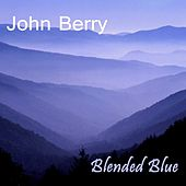 Blended Blue by John Berry