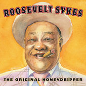 Play & Download The Original Honeydripper by Roosevelt Sykes | Napster