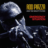 Play & Download Emergency Situation by Rod Piazza & The Mighty Flyers | Napster