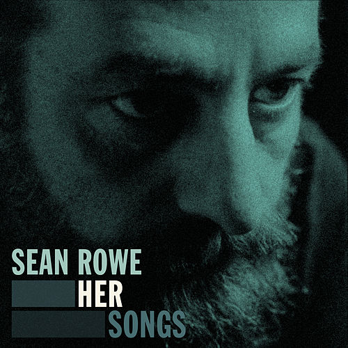 Play & Download Her Songs by Sean Rowe | Napster