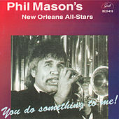 You Do Something to Me! by Phil Mason's New Orleans All-Stars