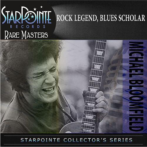 Rock Legend, Blues Scholar by Mike Bloomfield