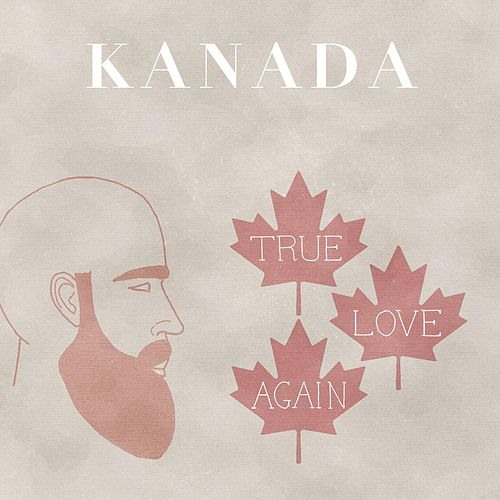 Play & Download True Love Again by Kanada | Napster