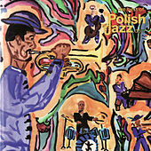 Play & Download The Best of Polish Jazz by Various Artists | Napster