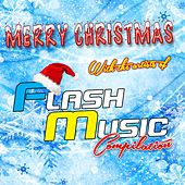 Play & Download Merry Christmas with the Artists of Flash Music (Compilation) by Various Artists | Napster